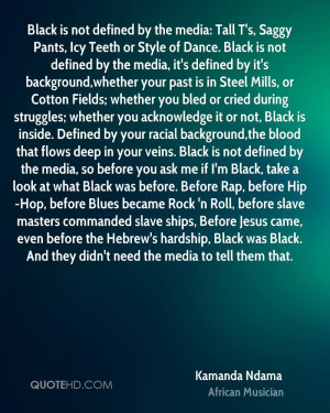 Black is not defined by the media: Tall T's, Saggy Pants, Icy Teeth or ...