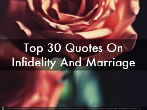 Top 30 Marriage And Infidelity Quotes