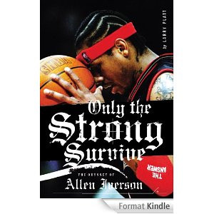 Only the Strong Survive: Allen Iverson & Hip-Hop American Dream ...