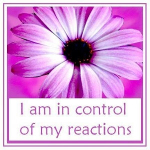 In control of my reactions