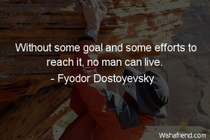 effort-Without some goal and some efforts to reach it, no man can live ...