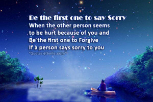 Be The First One To Say Sorry and Forgive