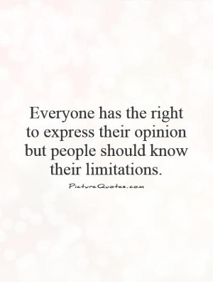 Opinion Quotes Limitation Quotes