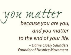 Dame Cicely Saunders quote #hospice quotes More