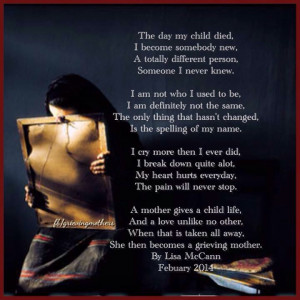 The day my child died... So said. Something that I hope to never feel ...