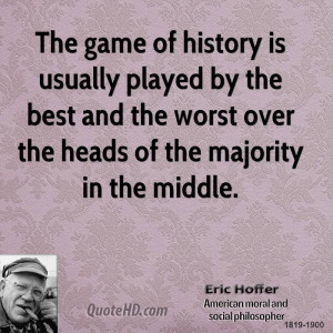 Eric Hoffer History Quotes