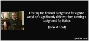 More John M. Ford Quotes