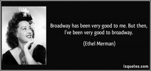 quote-broadway-has-been-very-good-to-me-but-then-i-ve-been-very-good ...