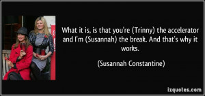 ... Susannah) the break. And that's why it works. - Susannah Constantine