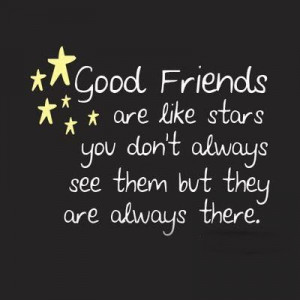 Good Friends are like STARS - Friendship Quotes