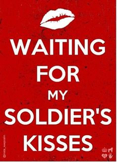 Waiting for my soldier's More