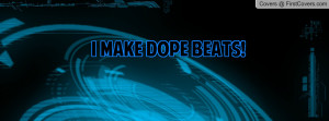 Make Dope Beats Profile Facebook Covers