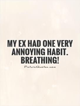 annoying quotes annoying people quotes annoying boyfriend quotes ...