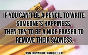 ... try to be a nice eraser to remove their sadness inspirational quote