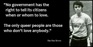 LGBTQ* Quotes and QuipsRita Mae Brown, author of Rubyfruit Jungle and ...