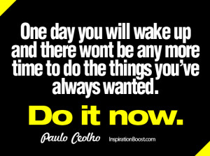 CeolHo Quotes, Quotes, Do it Now, Action Now, Action Quotes, Do Quotes ...