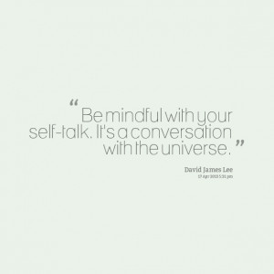 Quotes Picture: be mindful with your selftalk it's a conversation with ...