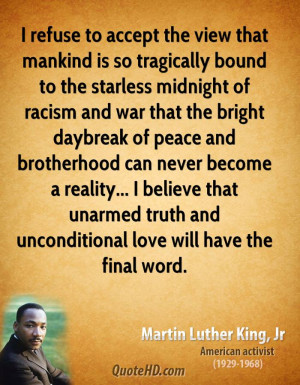 to the starless midnight of racism and war that the bright daybreak ...