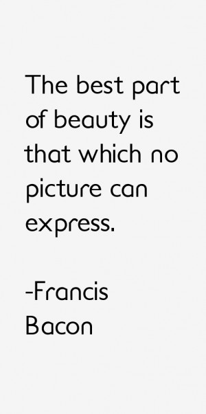 The best part of beauty is that which no picture can express.""
