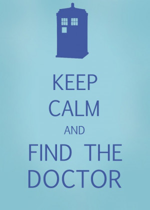 ... image include: find, keep calm, the doctor and doctor who keep calm