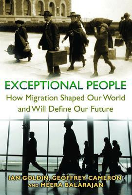 Exceptional People : How Migration Shaped Our World and Will Define ...