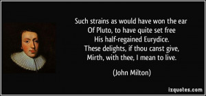 have won the ear Of Pluto, to have quite set free His half-regained ...