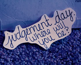 View all Judgement Day quotes