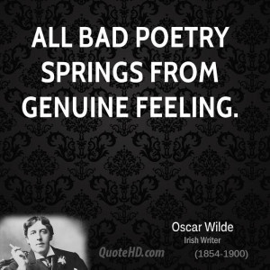 oscar-wilde-poetry-quotes-all-bad-poetry-springs-from-genuine.jpg