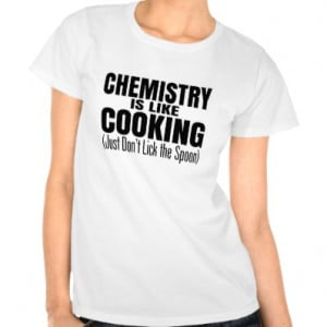 funny chemistry teacher quote t shirts funny humor cooking chemistry ...
