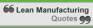 Lean Manufacturing Quotes for Education and Inspiration