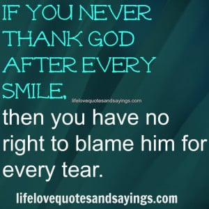 Never Thank God Love Quotes And Sayings Smile: If You Never Thank God ...