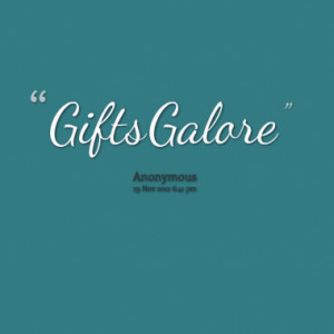 gifts galore quotes from gifts galore published at 29 november 2012 ...