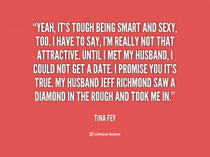 File Name : quote-Tina-Fey-yeah-its-tough-being-smart-and-sexy-84456 ...