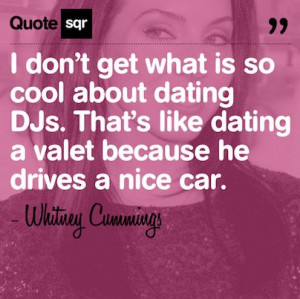 ... valet because he drives a nice car. . - Whitney Cummings #quotesqr