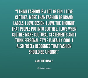 quote-Anne-Hathaway-i-think-fashion-is-a-lot-of-1-167964.png