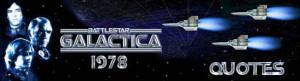Battlestar Galactica (1978) Quotes