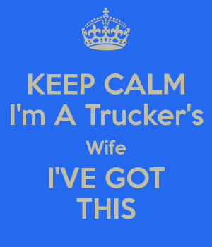 KEEP CALM I'm A Trucker's Wife I'VE GOT THIS