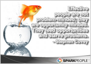 Quote - Effective people are not problem-minded; they're opportunity ...