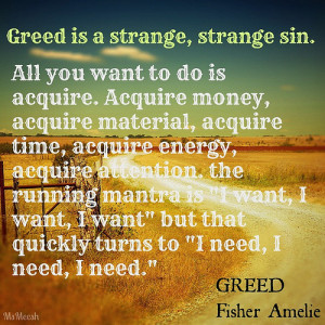 Greedy People With Money Quotes This book was titled greed but