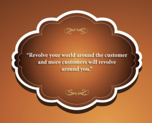 Customer service, quotes, sayings, revolve your world