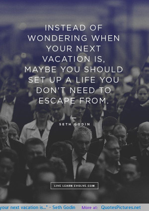 Seth Godin motivational inspirational love life quotes sayings ...