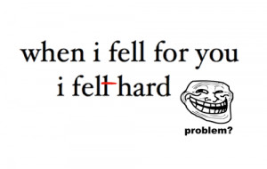 funny troll love quote coolface lol