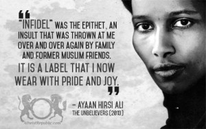 Infidel is a label that I now wear with pride - Ayaan Hirsi Ali