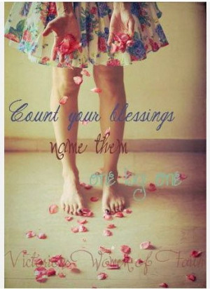 Count your blessings...name them one by one!
