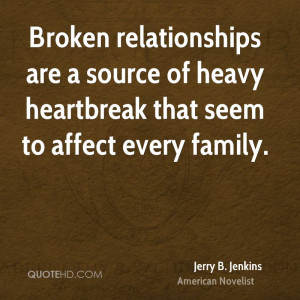 Broken relationships are a source of heavy heartbreak that seem to ...