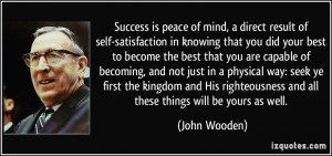 Success is peace of mind, a direct result of self-satisfaction in ...