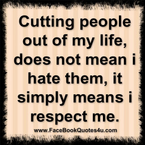 cutting people out of my life ...