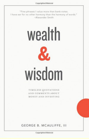 Wealth & Wisdom Timeless Quotations and Comments About Money and ...