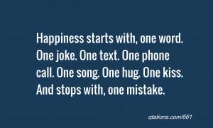 one word. One joke. One text. One phone call. One song. One hug. One ...