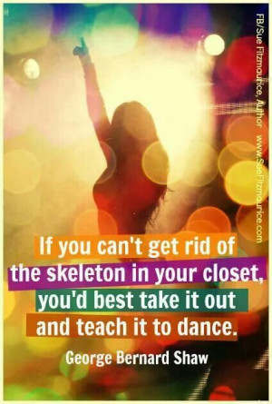 If you cant get rid of the skeletons in your closet it you best take ...
